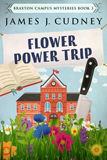 Book cover for Flower Power Trip by James Cudney shows stately looking building in background, flower garden in foreground, with knife sticking up from flowers