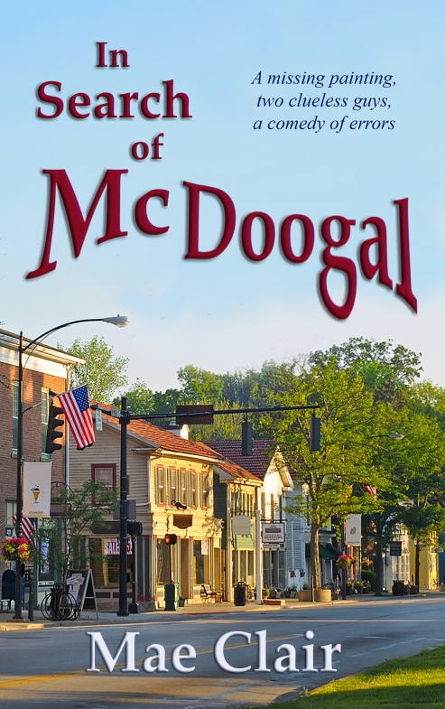 Book cover for In Search of McDoogal by author Mae Clair shows a quaint street scene in a small town