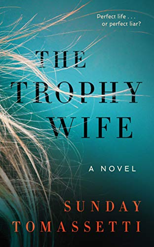 Book cover for the trophy wife shows blue background with wisps of long blonde hair fanning from left spine