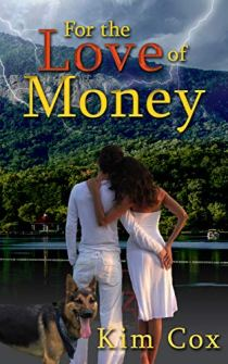 Book cover for Love of Money by Kim Cox shows young couple facing away with arms around each other, German shepherd in foreground
