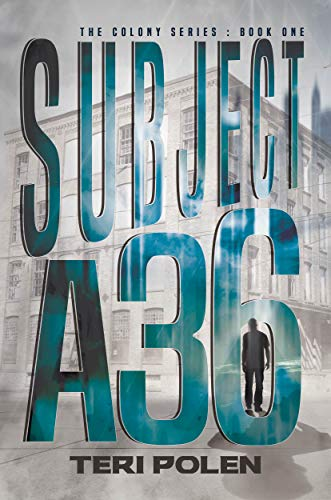 Book cover for Subject A36 by Teri Polen shows title text over watermark of old building, plus small figure a man in silhouette