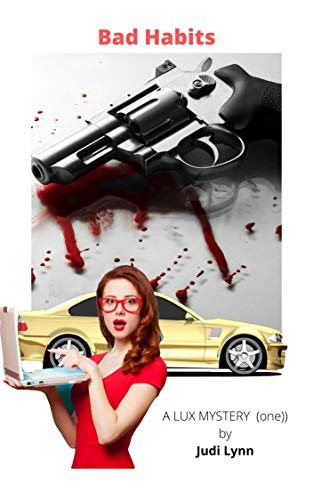 Book cover for Bad Habits by Judi Lynn shows shows bloody revolver in background, cute redhead in foreground on a laptop, yellow Bentley behind her