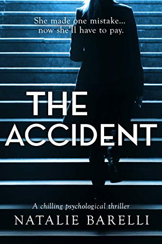 Book cover for The Accident by Natalie Barelli shows woman from back walking up steps