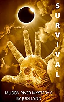 Book cover for Survival: Muddy River 6 shows sun in full eclipse shining down on a large outstretched hand, palm forward, image of skull on hand, clouds in background