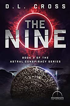 Book cover for The Nine by D. L. Cross shows mammoth circular stone covered in hieroglyphics, spaceships in background, eclipsed sun overhead with fiery umbra