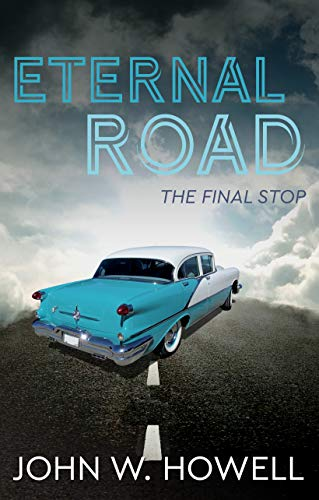 book cover for Etneral Road by John W. Howell shows blue and white 1965 Oldsmobile on road heading into clouds