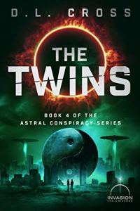 Book cover for The Twins by D. L. Cross shows black sun with fiery corona above ruins of city, UFOs and Ying and Yang symbols
