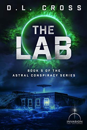 book cover for The Lab by D.L. Cross shows flying saucer hovering over an one story building at night, emitting ray of light into building